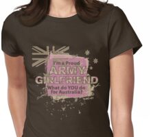 MK01 PROUD ARMY GIRLFRIEND, What do you do for Australia ? Womens Fitted T-Shirt
