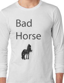 Bad Horse  Long Sleeve T-Shirt