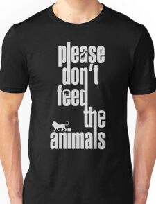 Please Don't Feed The Animals (White Print) Unisex T-Shirt