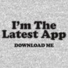 I'm The Latest App by GritFX