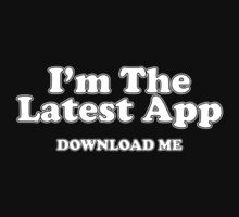 I'm The Latest App (White Print) by GritFX