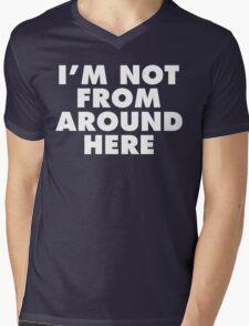 I'm Not From Around Here (White Print) Mens V-Neck T-Shirt
