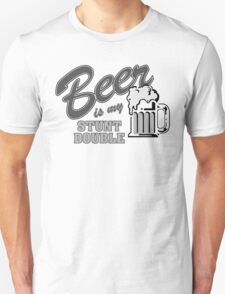 Beer Is My Stunt Double (Greyscale) T-Shirt