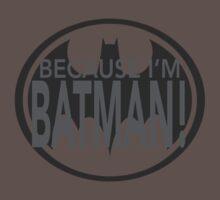 Because I'm BATMAN! Kids Clothes