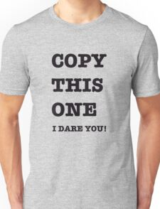 DON'T BE A COPYCAT! Unisex T-Shirt