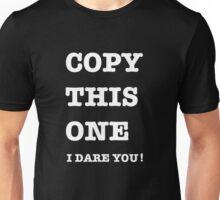 DON'T BE A COPYCAT Unisex T-Shirt