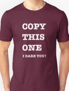 DON'T BE A COPYCAT T-Shirt