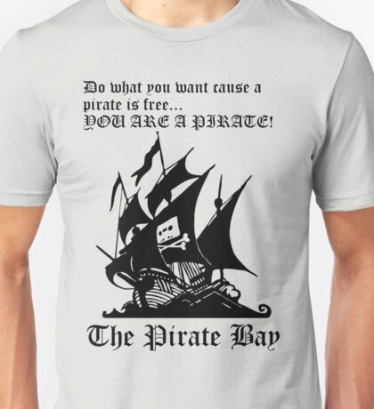 You Are A Pirate Unisex T-Shirt