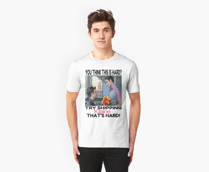 Try shipping... That's hard!- KLAINE TEE by Quhethegleek