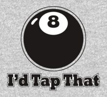 I'd Tap That by GritFX