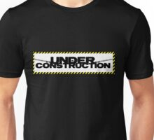Under construction Unisex T-Shirt
