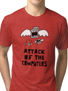 Attack of the Computers Tri-blend T-Shirt