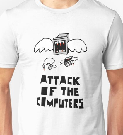 Attack of the Computers Unisex T-Shirt
