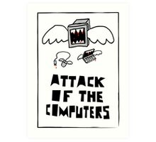 Attack of the Computers Art Print