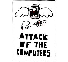 Attack of the Computers Photographic Print