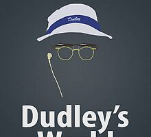 Dudley's World by JohnMcKeever
