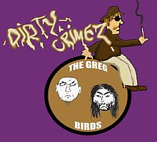 The Greg Birds - Dirty Crimes by coptheriotact