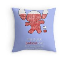 This is your badness level Throw Pillow