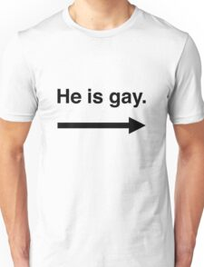He is gay, arrow T-Shirt