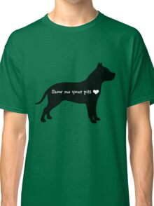 Show me your pits Classic T-Shirt