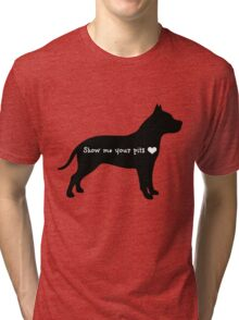 Show me your pits Tri-blend T-Shirt