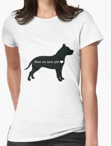 Show me your pits Womens Fitted T-Shirt