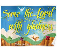 Serve the Lord with Gladness Poster