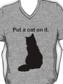 Put a cat on it. T-Shirt