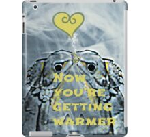 now you're getting warmer iPad Case/Skin