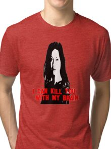 Kill You With My Brain Tri-blend T-Shirt