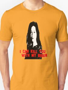 Kill You With My Brain T-Shirt