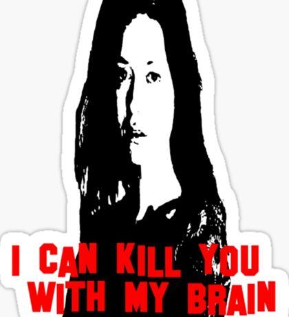 Kill You With My Brain Sticker