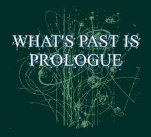 What's Past is Prologue by uncmfrtbleyeti