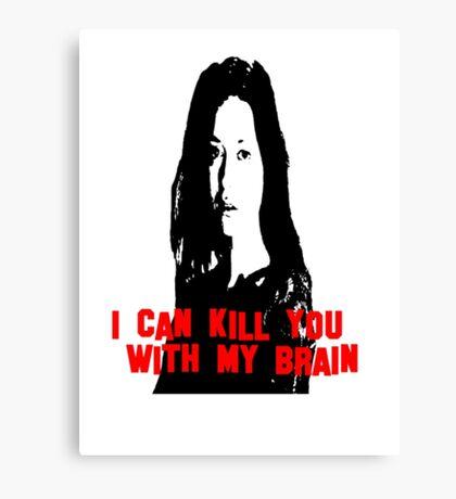 Kill You With My Brain Canvas Print