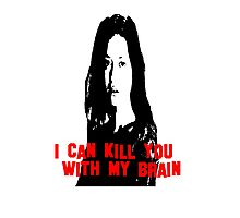 Kill You With My Brain Photographic Print