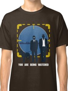 You Are Being Watched Classic T-Shirt