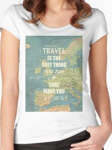 Travel is the only thing you buy that make you richer Women's Fitted Scoop T-Shirt