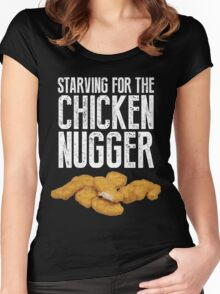 Starving for the chicken nugger - White text Women's Fitted Scoop T-Shirt