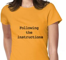 Following the instructions Womens Fitted T-Shirt