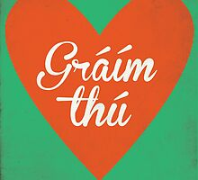 Graim Thu (I Love You) Irish Phrase by lisa86f