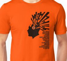 People should have chips implanted Unisex T-Shirt