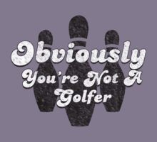 Not a Golfer by MrSchadenfreude