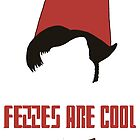 fezzes are cool by David Cutler