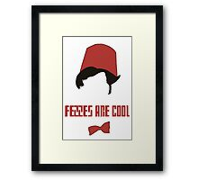 fezzes are cool Framed Print