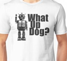 What Up Dog? Unisex T-Shirt