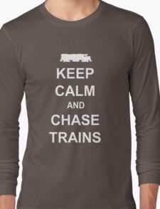 Keep Calm and Chase Trains Long Sleeve T-Shirt