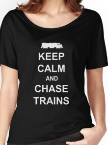 Keep Calm and Chase Trains Women's Relaxed Fit T-Shirt