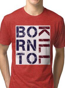 Born To Kill 2 Tri-blend T-Shirt
