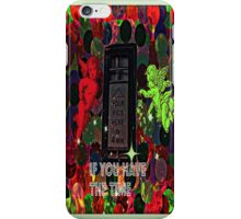 if you have the time iPhone Case/Skin