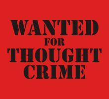 Wanted For Thought Crime by GritFX